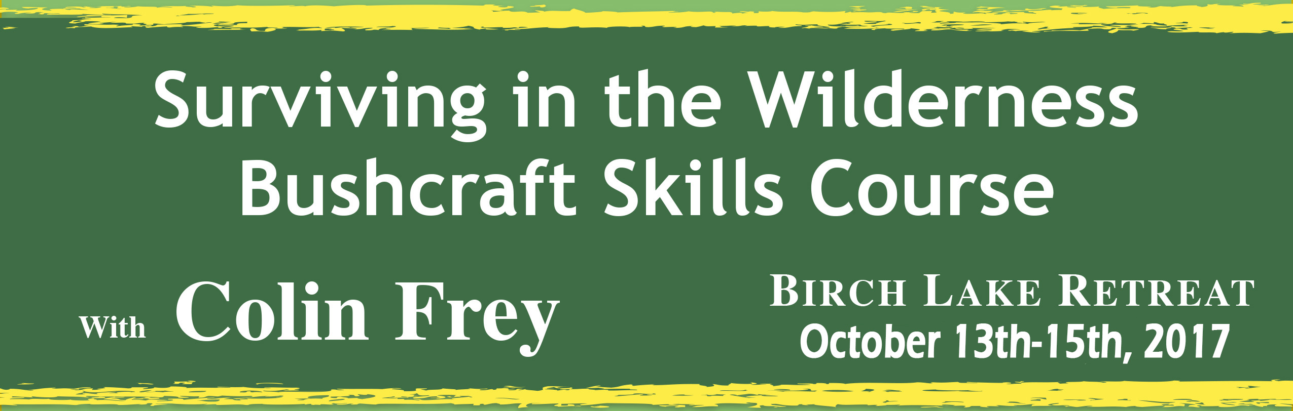 Bushcraft Skills Course - October 13th - 15th